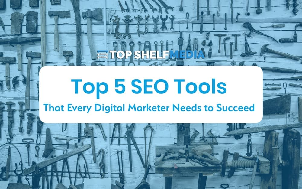 Top 5 SEO Tools every marketer needs to succeed