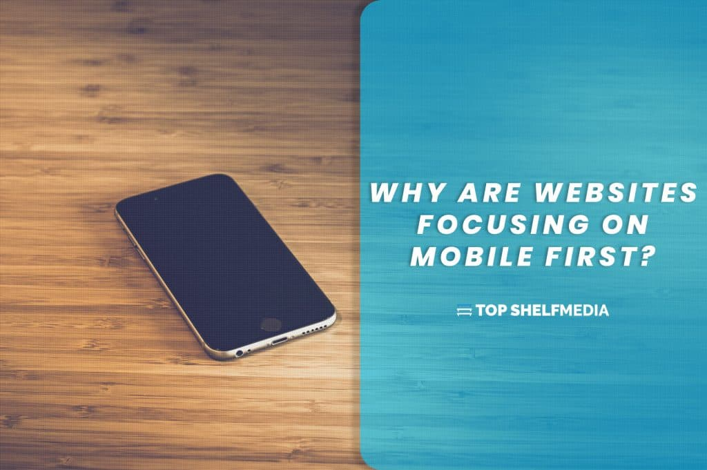 Why are websites focusing on mobile first