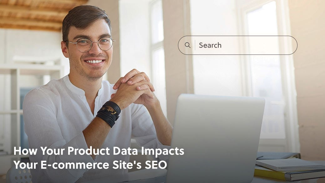 how your product data impacts your ecommerce sites seo 2